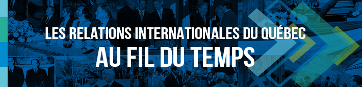 Les relations internationales du Québec au fil du temps (French only)