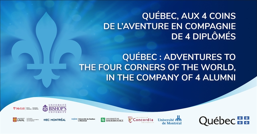 Québec : adventures to the four corners of the world, in the company of 4 alumni